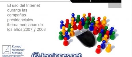 Ciberpolítica 2008: El uso del Internet durante las campañas presidenciales iberoamericanas de los años 2007 y 2008